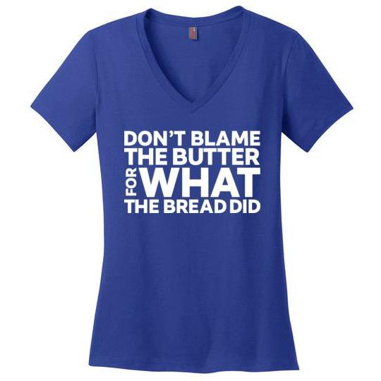 Women's Keto TShirt Don't Blame Butter for What the Bread Did, Perfect Weight V-Neck - Kari Yearous Photography WinonaGifts KetoGifts LoveDecorah