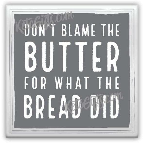 Keto Low Carb Magnet Don't Blame The Butter by KetoGifts.com