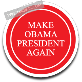 Decal Make Obama President Again - Kari Yearous Photography WinonaGifts KetoGifts LoveDecorah