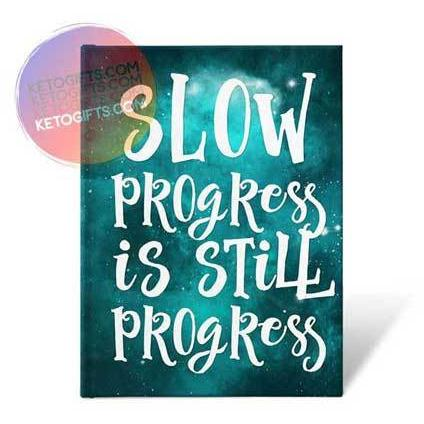 Inspirational Weight Loss Journal Slow Progress Is Still Progress - Kari Yearous Photography WinonaGifts KetoGifts LoveDecorah