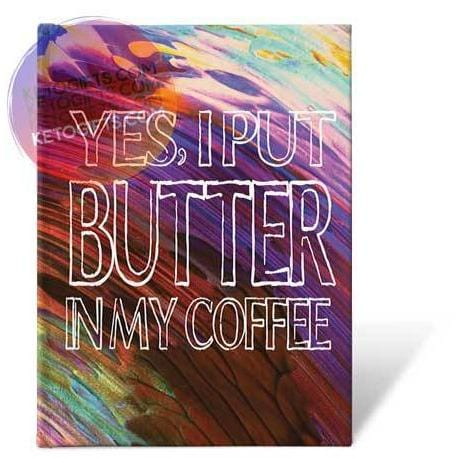 Keto Journal Yes I Put Butter In My Coffee Hardcover Lined Journal - Kari Yearous Photography KetoLaughs