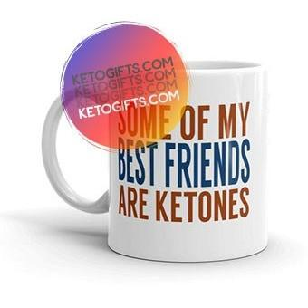 Ketogenic Diet Mug Some Of My Best Friends Are Ketones - Kari Yearous Photography KetoLaughs