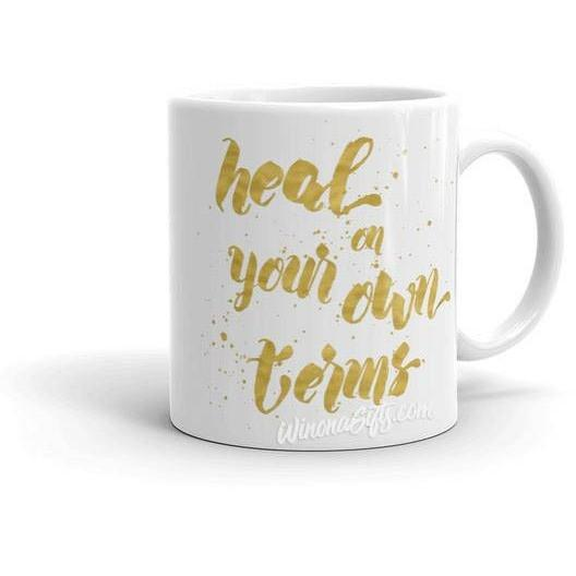 Inspirational Mug Heal On Your Own Terms - Kari Yearous Photography WinonaGifts KetoGifts LoveDecorah