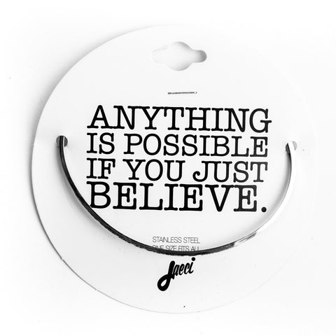 Anything is Possible If You Just Believe Bangle