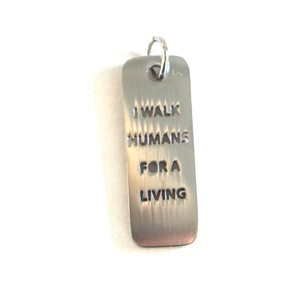 I WALK HUMANS DOG TAG Pet Tag - Jaeci Jewlery