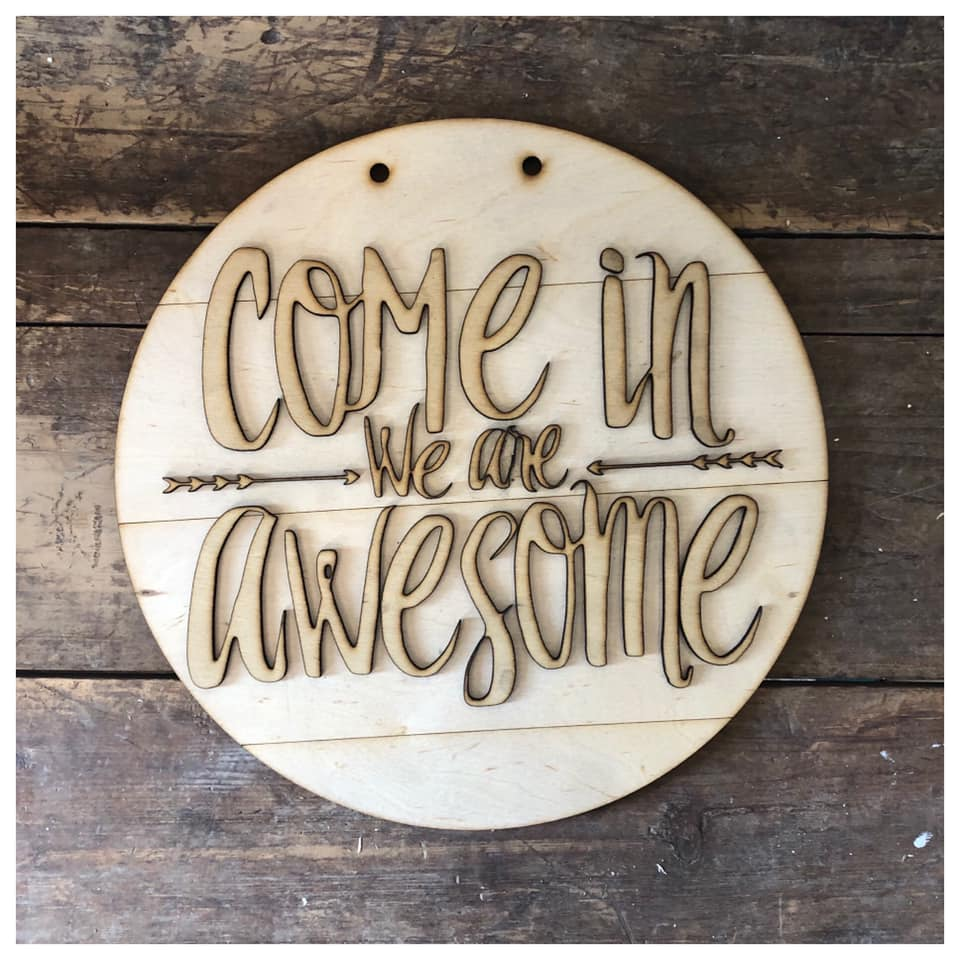 Come in we're Awesome Round Sign kit