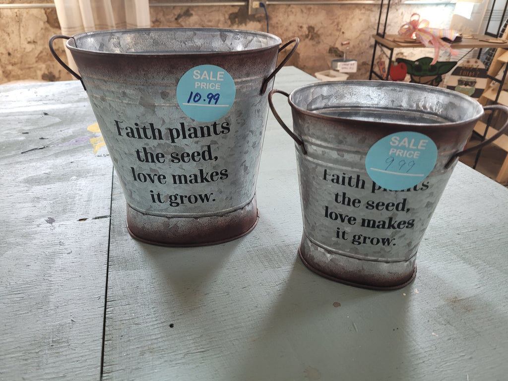 Buckets- faith plants the seed