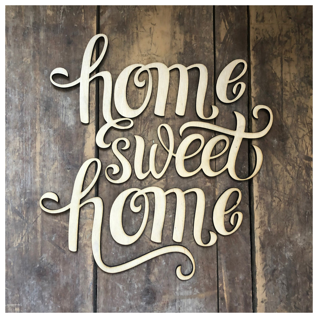 Home Sweet Home Laser cutout