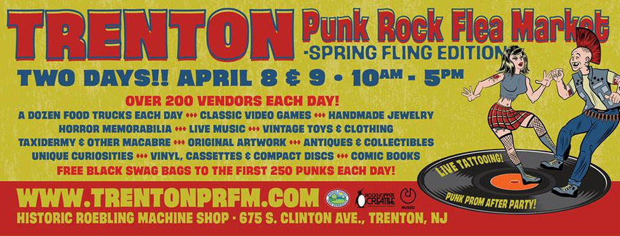 Visit us at the Trenton Punk Rock Flea Market on Saturday, April 8th, 2017