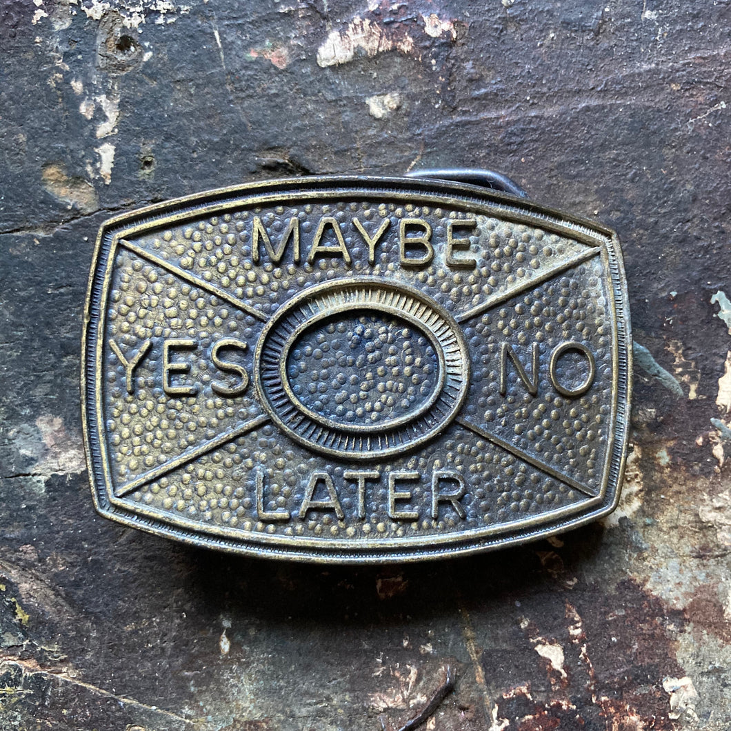 Vintage YES NO MAYBE LATER belt buckle