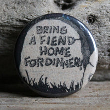 """Bring a Fiend Home for Dinner"" gravestone pinback button - RadCakes Shirt Printing"