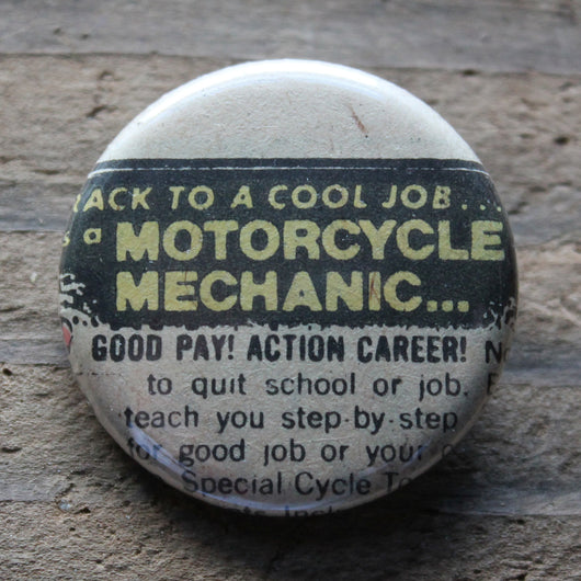 Vintage Motorcycle Mechanic pinback button funny GOOD PAY ACTION CAREER