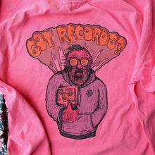 GOT RECORDS? shirt