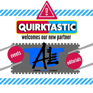 QUIRKTASTIC ANNOUNCES OFFICIAL PARTNERSHIP WITH URBAN ANIME LOUNGE!
