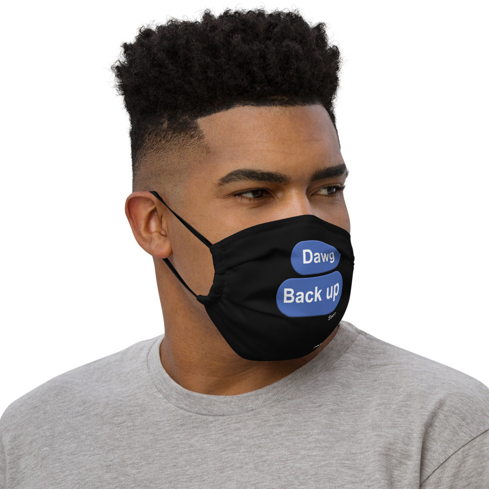 Dawg Back Up Premium face mask