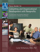 Field Guide to Consulting and Organizational Development with Nonprofits