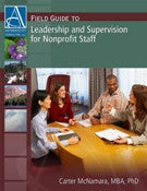 Field Guide to Leadership and Supervision for Nonprofit Staff