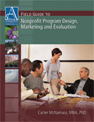 Field Guide to Nonprofit Program Design, Marketing and Evaluation, 4th edition