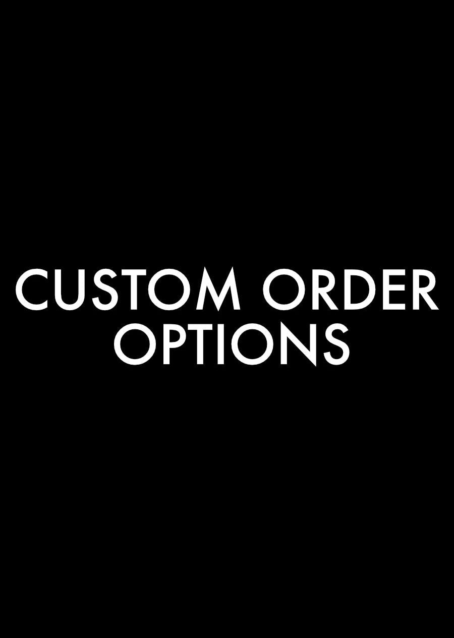 Custom Order options
