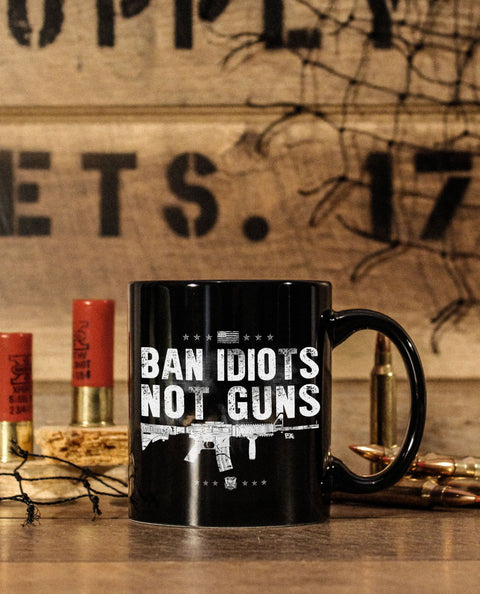 BAN IDIOTS NOT GUNS PREMIUM 11oz COFFEE MUG