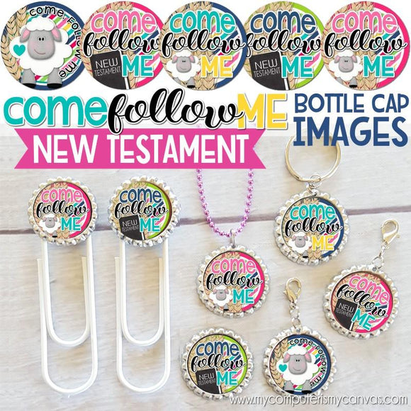 2019 Come Follow Me {NEW TESTAMENT} Bottle Cap Images PRINTABLE-My Computer is My Canvas