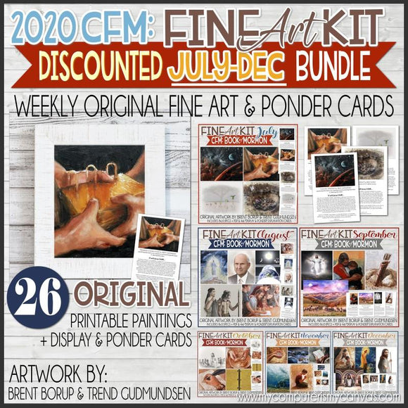 CFM BOOK of MORMON Fine Art Kit {JULY-DEC 2020} DISCOUNTED PRE-ORDER BUNDLE - PRINTABLE