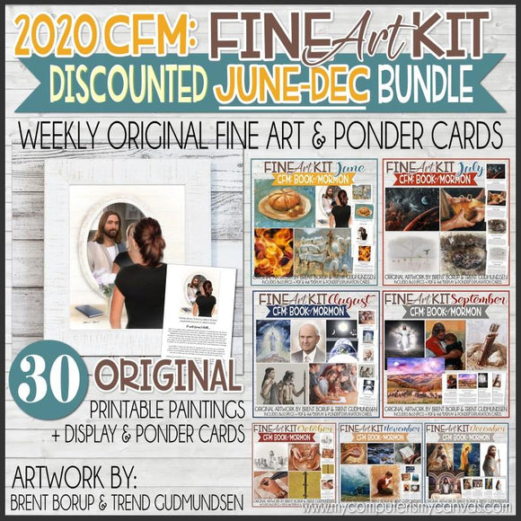 CFM BOOK of MORMON Fine Art Kit {JUNE-DEC 2020} DISCOUNTED PRE-ORDER BUNDLE - PRINTABLE