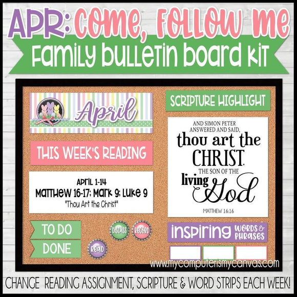 Come Follow Me Family Bulletin Board Kit {APRIL} PRINTABLE-My Computer is My Canvas