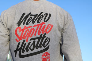 Never Stop The Hustle Long Sleeve