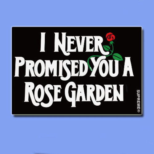 Supreme Never Promised A Rose Garden Vinyl Sticker Decal