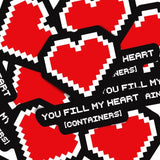 You Fill My Heart (Containers) Vinyl Sticker Decal