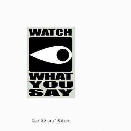 Supreme Watch What You Say Black Vinyl Sticker Decal