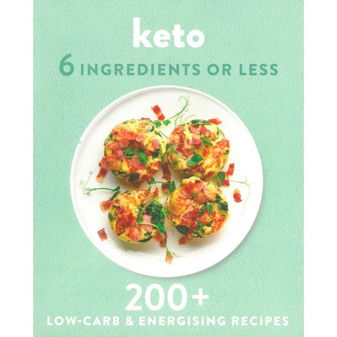 Book Title: KETO 6 Ingredients Or Less - 200 low carb recipes