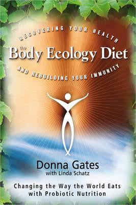 Book Title: The Body Ecology Diet - by Donna Gates