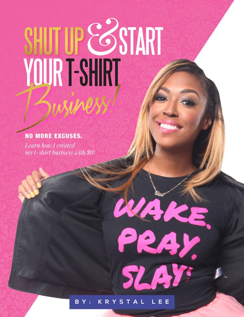 My New E-Book Is HERE!!! Shut Up And Start Your T-Shirt Business