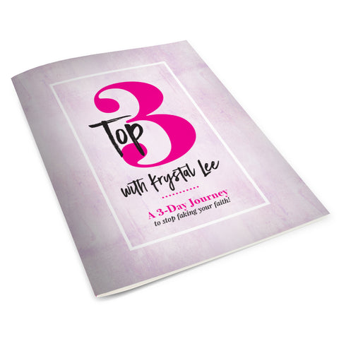 Top 3 With Krystal Lee: A 3-Day Journey To Stop Faking Your Faith! (E-Book)