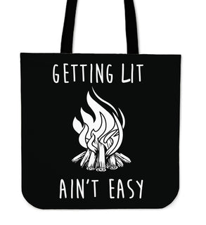 Getting Lit Ain't Easy Tote Bags