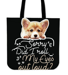 Corgi - Did I Roll My Eyes Out Loud Tote Bags
