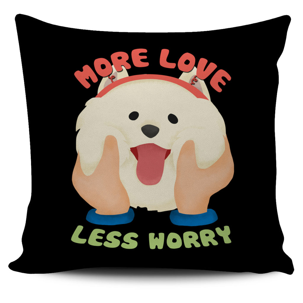 More Love Less Worry Samoyed Pillow Covers