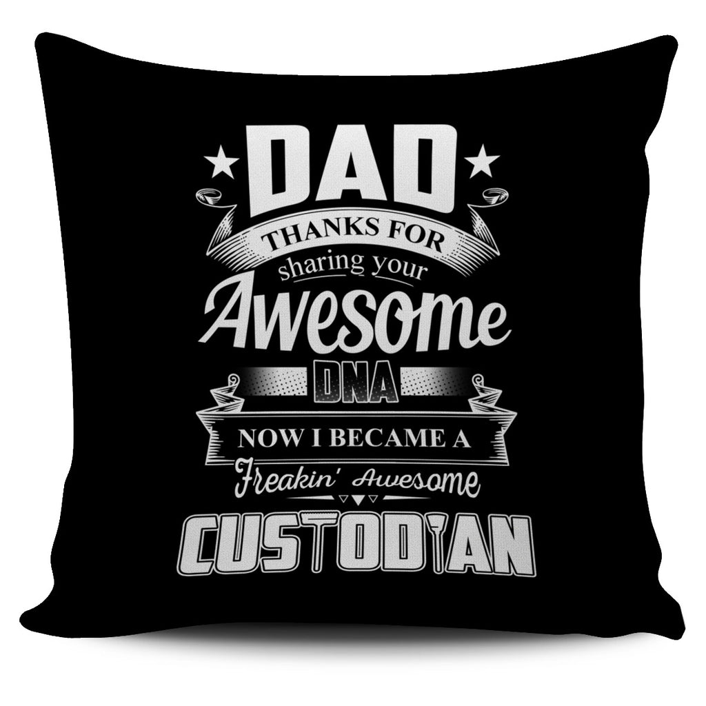 Dad Thanks For Sharing Your DNA Custodian Pillow Covers