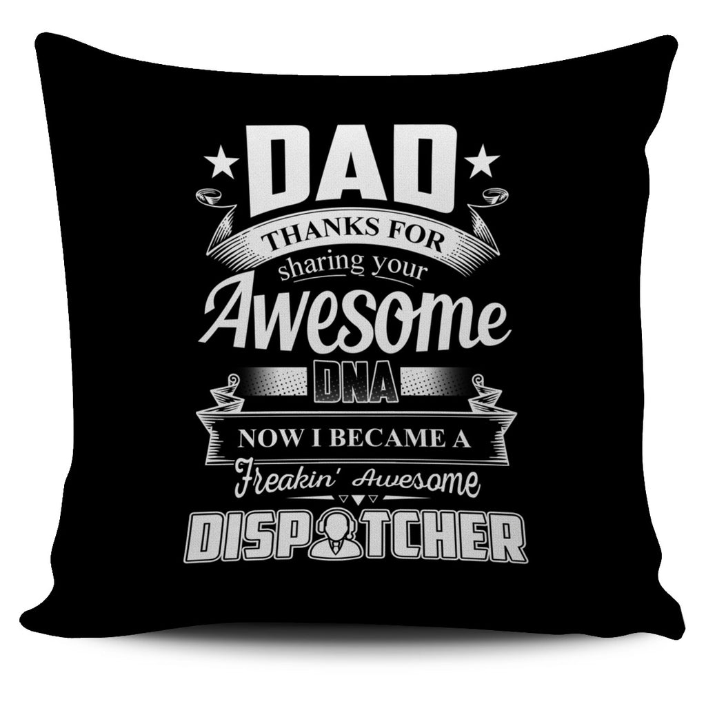 Dad Thanks For Sharing Your DNA Dispatcher Pillow Covers