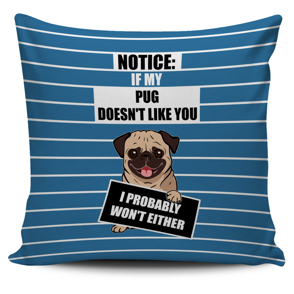 If My Pug Doesn't Like You Pillow Covers
