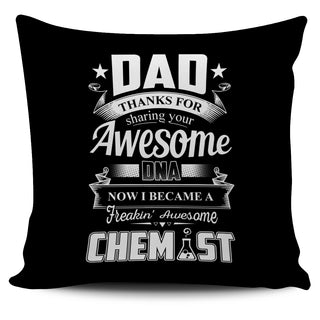 Dad Thanks For Sharing Your DNA Chemist Pillow Covers