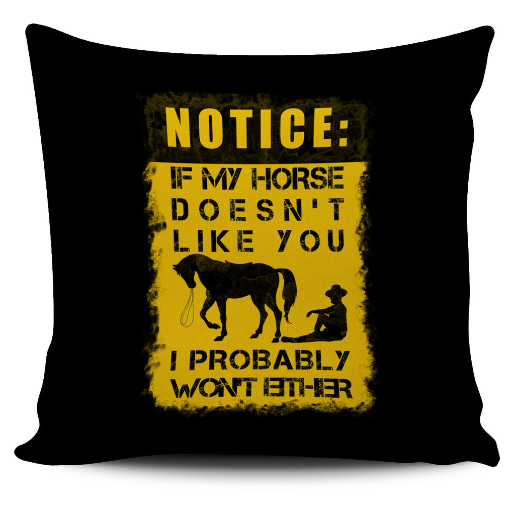 If My Horse Doesn't Like You Pillow Covers