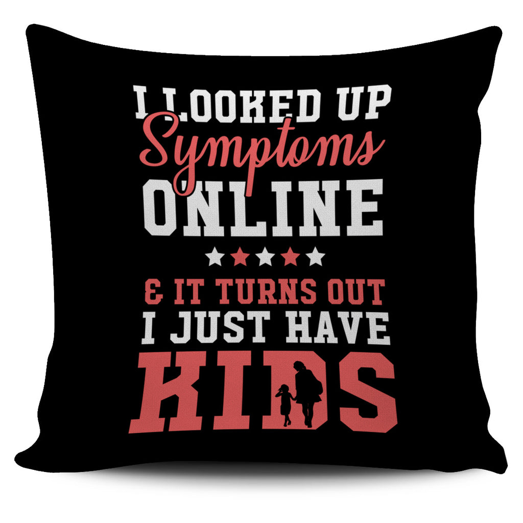 I Just Have Kids Pillow Covers