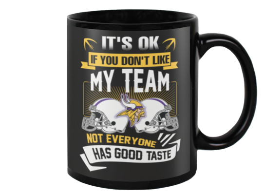 Not every one has good taste Minnesota Vikings Coffee Mug - Best Funny Store