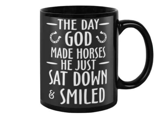 Horse - The Day God Made Horses Coffee Mug - Best Funny Store