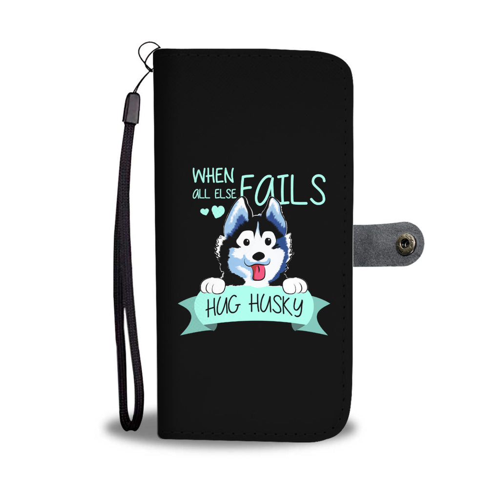 When All Else Fails Hug Husky Wallet Phone Cases