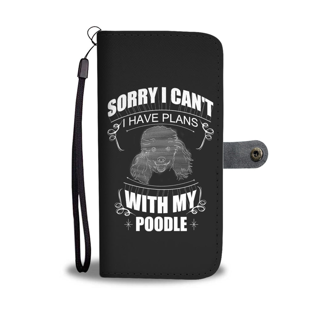 I Have A Plan With My Poodle Wallet Phone Cases