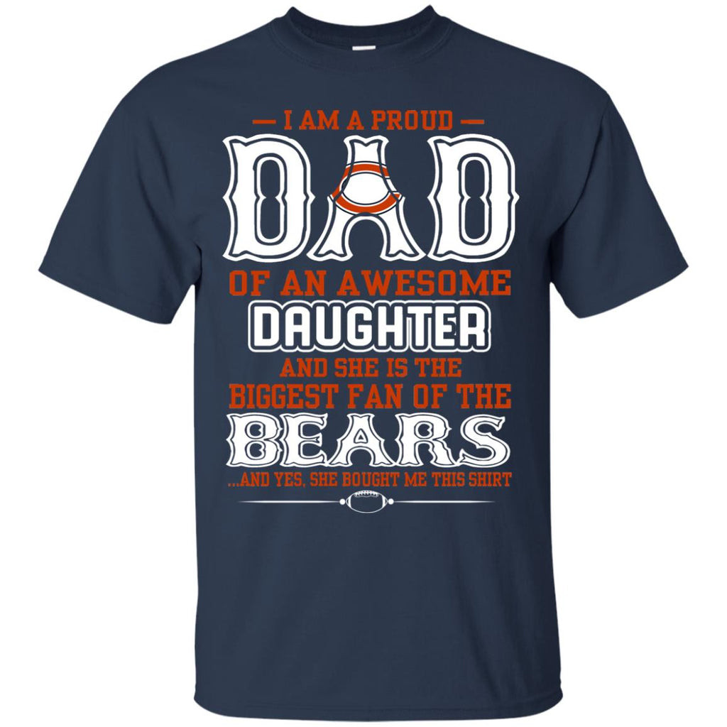 Proud Of Dad Of An Awesome Daughter Chicago Bears T Shirts